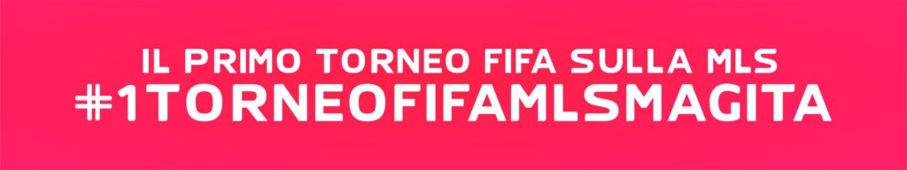 1 Torneo FIFA MLS Magaazine Italia