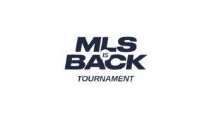 mls 2020 | MLS is Back Tournament